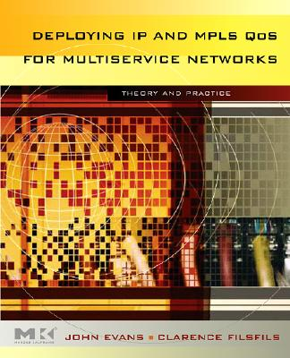Deploying IP and MPLS QOS for Multiservice Networks: Theory and Practice - Evans, John William