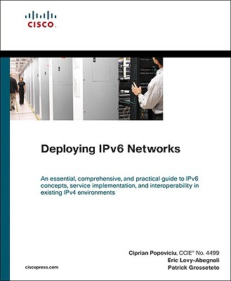 Deploying Ipv6 Networks - Popoviciu, Ciprian, and Levy-Abegnoli, Eric, and Grossetete, Patrick