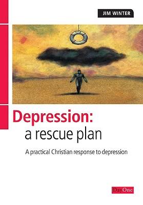 Depression: A Rescue Plan - Winter, Jim, and Winter, Winter