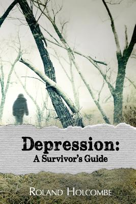 Depression: A Survivor's Guide - Williams, Deb (Editor), and Holcombe, Roland K
