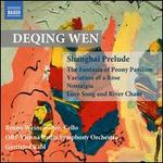 Deqing Wen: Shanghai Prelude; The Fantasia of Peony Pavilion; Variation of a Rose; Nostalgia; Love Song and River Cha