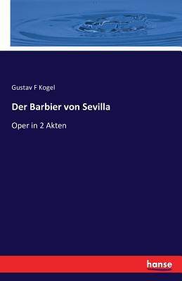 Der Barbier Von Sevilla - Kogel, Gustav F