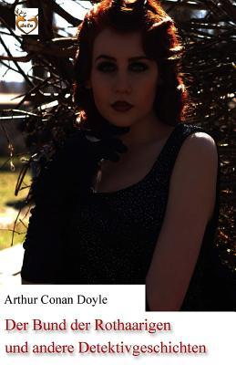 Der Bund Der Rothaarigen Und Andere Detektivgeschichten - Doyle, Arthur Conan, Sir