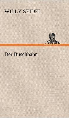 Der Buschhahn - Seidel, Willy