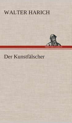 Der Kunstfalscher - Harich, Walter