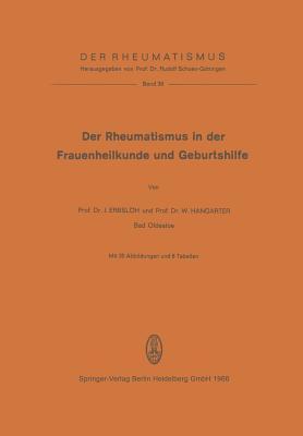 Der Rheumatismus in Der Frauenheilkunde Und Geburtshilfe - Schoen, R (Foreword by), and Erbsloh, J, and Hangarter, W