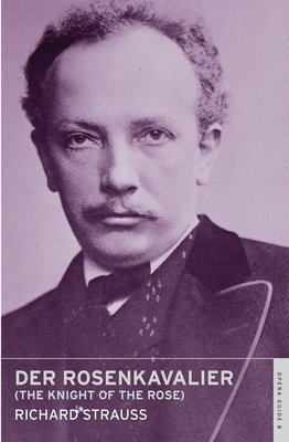 Der Rosenkavalier - Strauss, Richard, and Nicholas, john (Editor), and Kalisch, Alfred (Translated by)