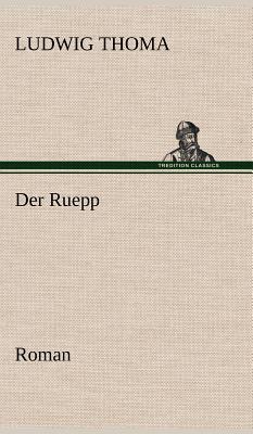 Der Ruepp - Thoma, Ludwig