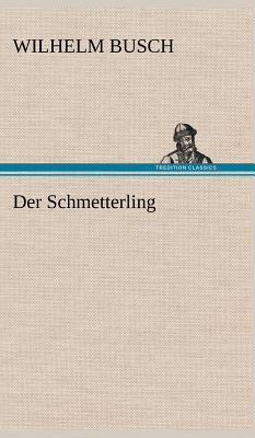 Der Schmetterling - Busch, Wilhelm