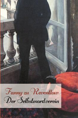 Der Selbstmordverein - Reventlow, Fanny Zu