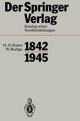 Der Springer-Verlag: Katalog Seiner Veroffentlichungen 1842-1945 - Sarkowski, Heinz (Editor)