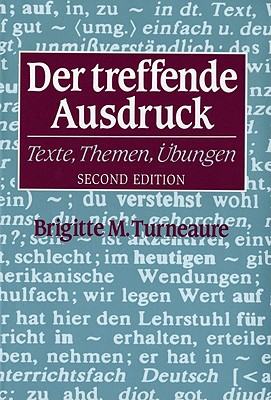 Der Treffende Ausdruck - Turneaure, Bridgette M, and Turneaure, Brigitte M