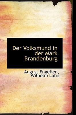Der Volksmund in Der Mark Brandenburg - Engelien, August