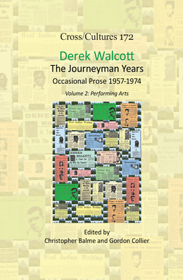 Derek Walcott, The Journeyman Years, Volume 2: Performing Arts: Occasional Prose 1957-1974 - Balme, Christopher (Volume editor), and Collier, Gordon (Volume editor)