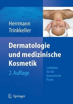 Dermatologie Und Medizinische Kosmetik: Leitfaden Fur Die Kosmetische Praxis - Herrmann, Konrad, and Trinkkeller, Ute