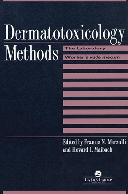 Dermatotoxicology Methods: The Laboratory Worker's Vade Mecum - Marzulli, Francis N (Editor)