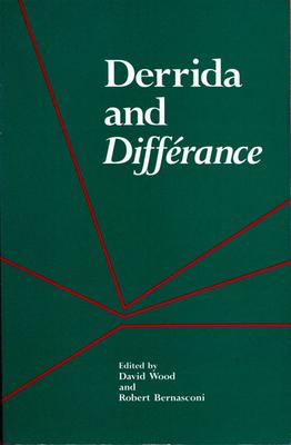 Derrida and Differance - Wood, David (Editor)