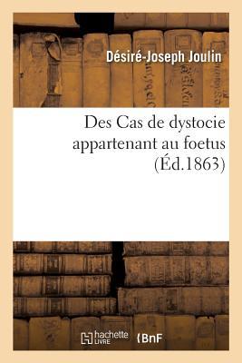 Des Cas de Dystocie Appartenant Au Foetus - Joulin-D-J