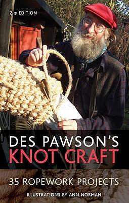 Des Pawson's Knot Craft: 35 Ropework Projects - Pawson, Des