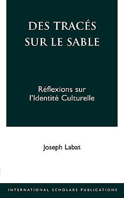 Des Traces Sur Le Sable: Reflexions Sur L'Identite Culturelle - Labat, Joseph