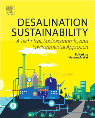 Desalination Sustainability: A Technical, Socioeconomic, and Environmental Approach - Arafat, Hassan (Editor)
