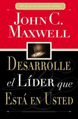 Desarrolle El Lider Que Esta En Usted - Maxwell, John C