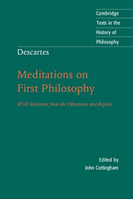 Descartes: Meditations on First Philosophy: With Selections from the Objections and Replies - Descartes, Rene, and Cottingham, John (Editor), and Williams, Bernard (Introduction by)