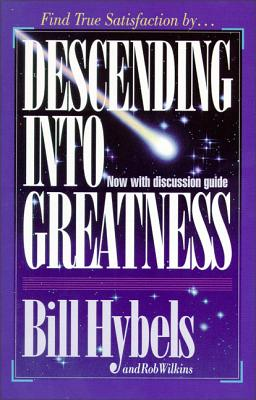 Descending Into Greatness - Hybels, Bill