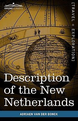 Description of the New Netherlands - Van Der Donck, Adriaen, and Johnson, Jeremiah