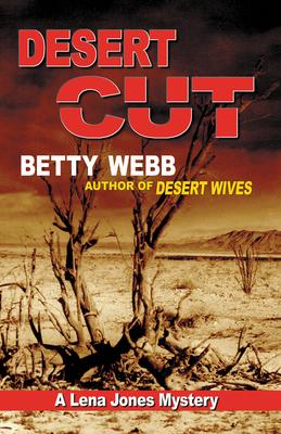 Desert Cut: A Lena Jones Mystery - Webb, Betty