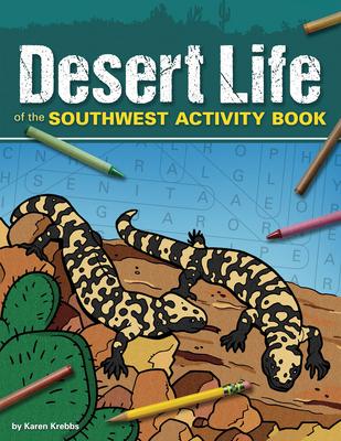 Desert Life of the Southwest Activity Book - Krebbs, Karen