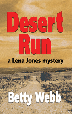 Desert Run: A Lena Jones Mystery - Webb, Betty
