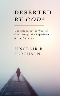 Deserted by God? - Ferguson, Sinclair B