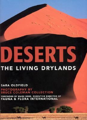 Deserts: The Living Drylands - Oldfield, Sara