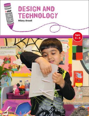 Design and Technology: Ages 3-5 - Ansell, Hilary