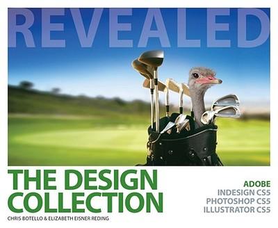 Design Collection Revealed(hc): Adobe Indesign Cs5, Photoshop - Botello, Chris, and Eisner Reding, Elizabeth