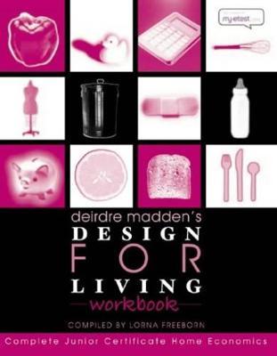 Design for Living Workbook - Madden, Deirdre, and Freeborn, Lorna