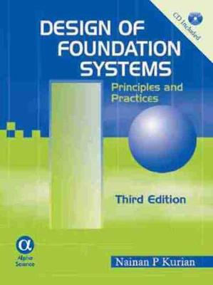 Design of Foundation Systems: Principles and Practices - Kurian, Nainan P