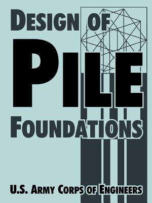 Design of Pile Foundations - U S Army Corps of Engineers