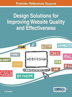 Design Solutions for Improving Website Quality and Effectiveness - Sreedhar, G (Editor)