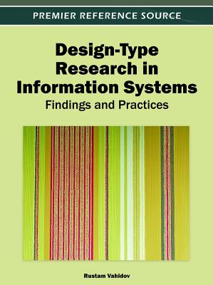 Design-Type Research in Information Systems: Findings and Practices - Vahidov, Rustam