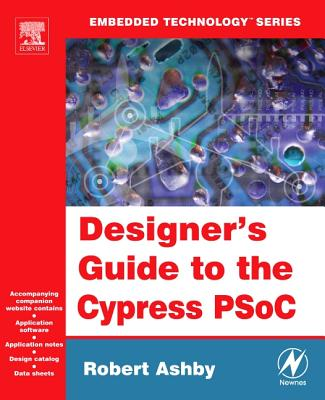 Designer's Guide to the Cypress Psoc - Ashby, Robert