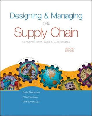 Designing and Managing the Supply Chain W/ Student CD-ROM - Simchi-Levi, David, PH.D., and Kaminsky, Philip, PH.D., and Simchi-Levi, Edith