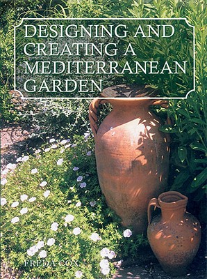 Designing Creating a Mediterranean Garden - Cox, Freda