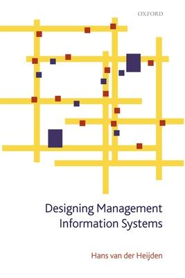 Designing Management Information Systems - Van Der Heijden, Hans