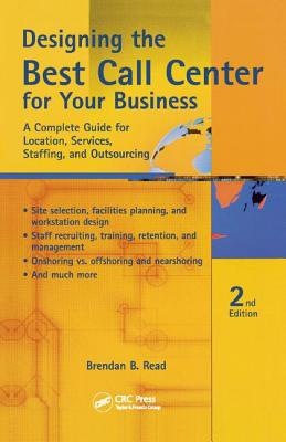 Designing the Best Call Center for Your Business, 2nd Edition - Read, Brendan B.