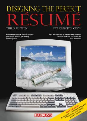 Designing the Perfect Resume - Criscito, Pat