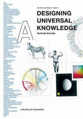 Designing Universal Knowledge: The World as Flatland - Report 1 - Schuller, Gerlinde