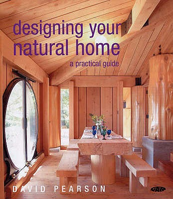Designing Your Natural Home: A Practical Guide - Pearson, David