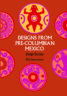 Designs from Pre-Columbian Mexico - Enciso, Jorge
